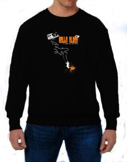 Delta Blues It Makes Me Feel Alive ! Sweatshirt