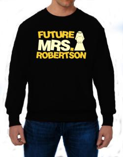 Future Mrs. Robertson Sweatshirt