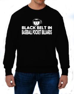 Black Belt In Baseball Pocket Billiards Sweatshirt