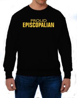Proud Episcopalian Sweatshirt
