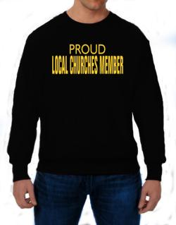 Proud Local Churches Member Sweatshirt