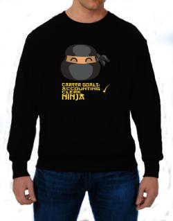 Carrer Goals: Accounting Clerk - Ninja Sweatshirt