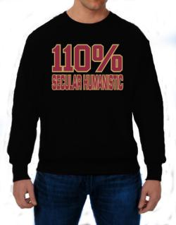 110% Secular Humanistic Sweatshirt
