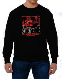 Dont Scare Me Sweatshirt
