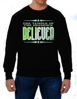 The Temple Of The Presence Believer Sweatshirt