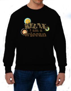 Relax, I Am A Wiccan Sweatshirt
