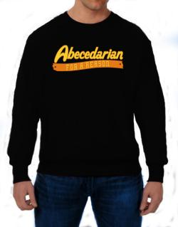 Abecedarian For A Reason Sweatshirt