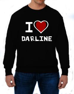 I Love Darline Sweatshirt