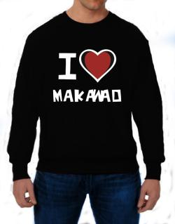 I Love Makawao Sweatshirt