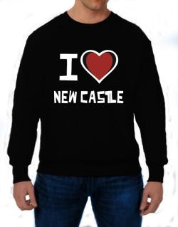 I Love New Castle Sweatshirt