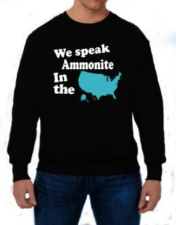 Ammonite Is Spoken In The Us - Map Sweatshirt