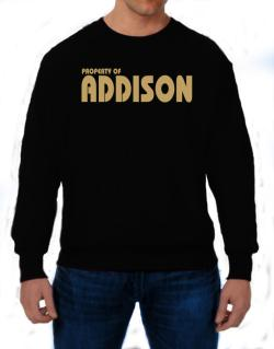 Property Of Addison Sweatshirt
