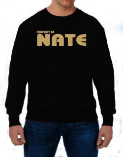 Property Of Nate Sweatshirt