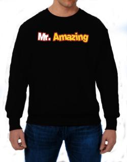 Mr. Amazing Sweatshirt