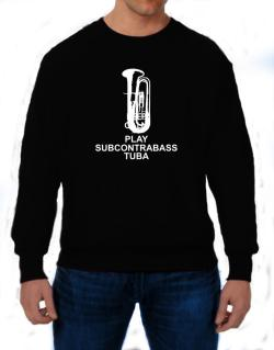 Keep calm and play Subcontrabass Tuba - silhouette Sweatshirt