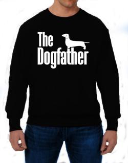 The dogfather Dachshund Sweatshirt