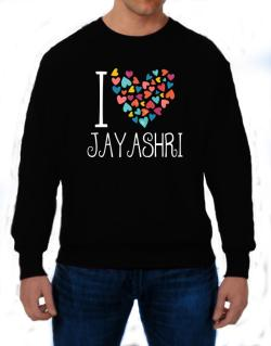 I love Jayashri colorful hearts Sweatshirt