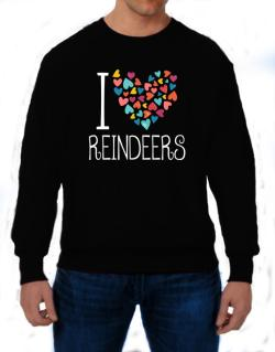 I love Reindeers colorful hearts Sweatshirt