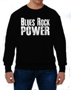 Blues Rock power Sweatshirt