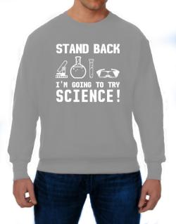 Trying science  Sweatshirt