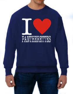 I Love Pantherettes Sweatshirt
