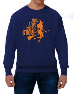 Yes, I Can Drive A Stick! Sweatshirt
