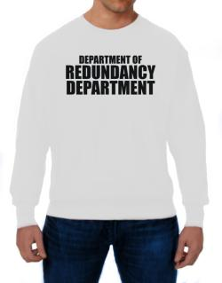 Department Of Redundancy Department Sweatshirt