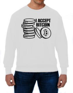 I accept Bitcoin Sweatshirt
