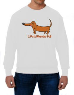 Dachshund life is Wienderful!  Sweatshirt