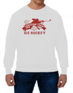 Canadian team ice hockey Canada Sweatshirt