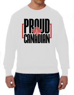 Canada proud Canadian Sweatshirt