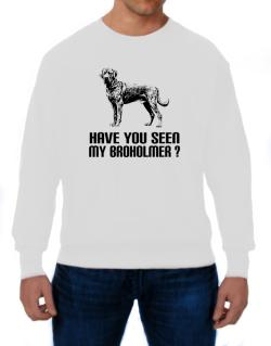 Have you seen my Broholmer? Sweatshirt