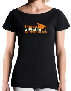 I Have A Phd In Skipping Class T-Shirt - Boat-Neck-Womens