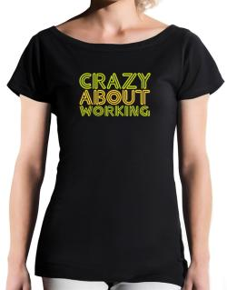 Crazy About Working T-Shirt - Boat-Neck-Womens