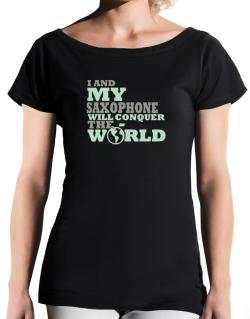 I And My Saxophone Will Conquer The World T-Shirt - Boat-Neck-Womens