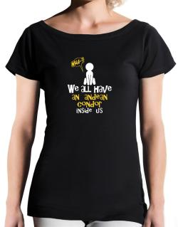 We All Have An Andean Condor Inside Us T-Shirt - Boat-Neck-Womens