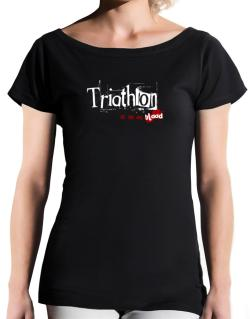 Triathlon Is In My Blood T-Shirt - Boat-Neck-Womens