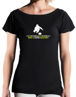 To play Curling or not to play Curling, what a stupid question!!  T-Shirt - Boat-Neck-Womens