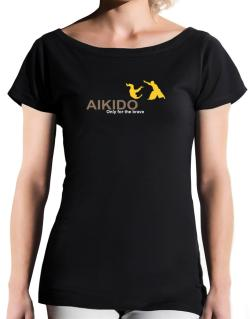 Aikido - Only For The Brave T-Shirt - Boat-Neck-Womens