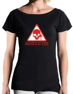 Alaster Is My Name, Danger Is My Game T-Shirt - Boat-Neck-Womens