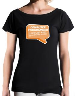""" Computer Programmer ""  Adventure with pay T-Shirt - Boat-Neck-Womens"
