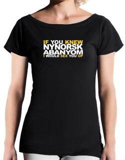If You Knew Abanyom I Would Sex You Up T-Shirt - Boat-Neck-Womens
