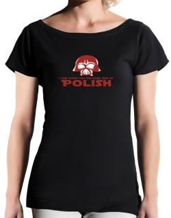 I Can Teach You The Dark Side Of Polish T-Shirt - Boat-Neck-Womens