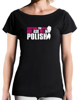 Anything You Want, But Ask Me In Polish T-Shirt - Boat-Neck-Womens