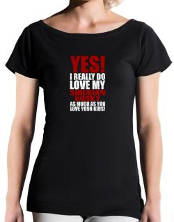 Yes! I Really Do Love My Siberian Husky T-Shirt - Boat-Neck-Womens