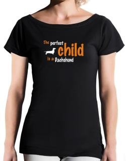 The Perfect Child Is A Dachshund T-Shirt - Boat-Neck-Womens
