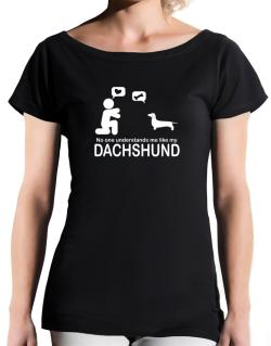 No One Understands Me Like My Dachshund T-Shirt - Boat-Neck-Womens