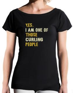 Yes I Am One Of Those Curling People T-Shirt - Boat-Neck-Womens