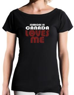Someone In Canada Loves Me T-Shirt - Boat-Neck-Womens