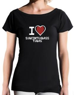 I Love Subcontrabass Tubas T-Shirt - Boat-Neck-Womens